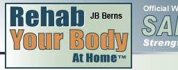 Rehab Your Body At Home - Stop Aches & Pain Now. Stop wasting time with expensive treatments and drugs. Rehabilitate your body in the comfort of your own home.